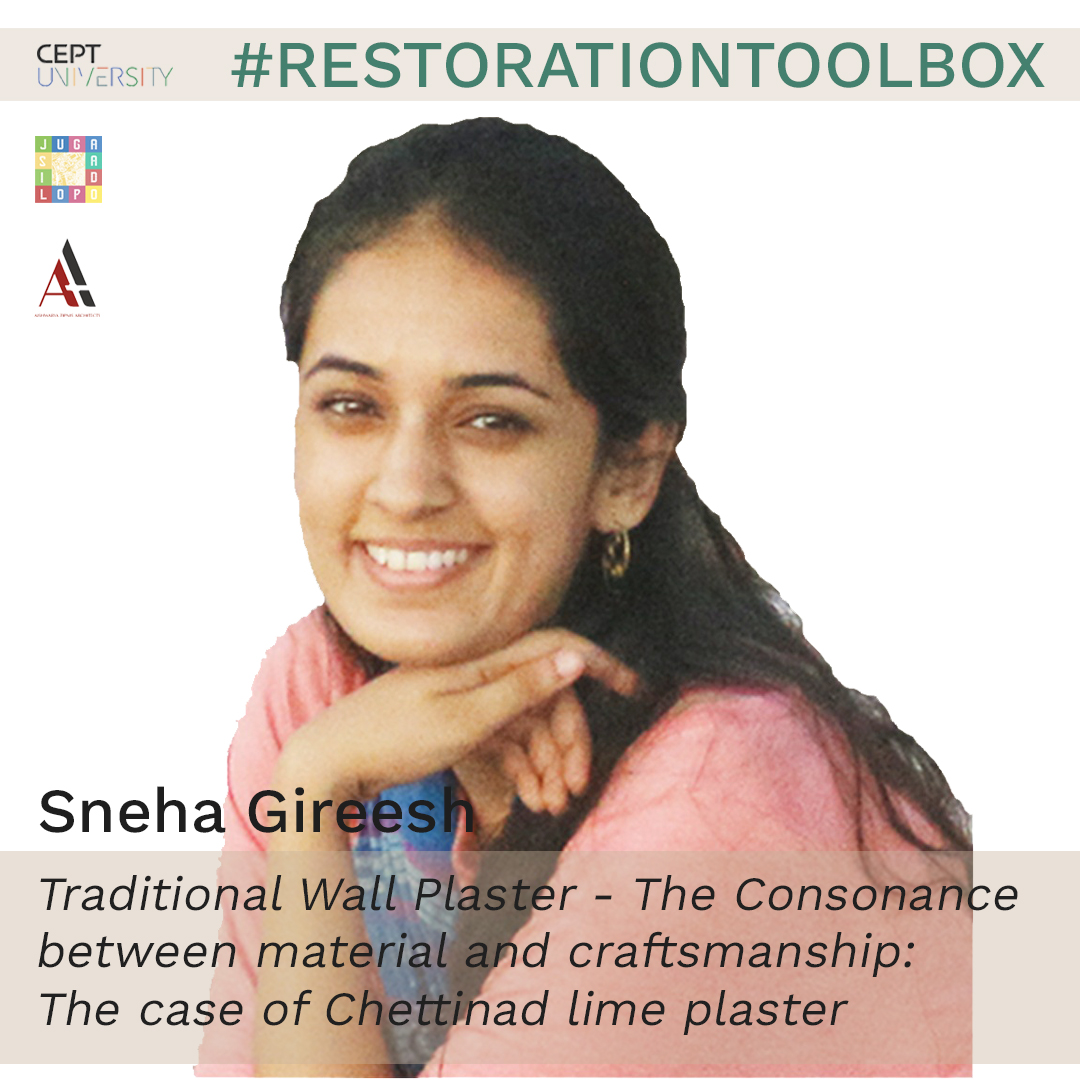Architectural conservation is necessarily a blend of material, context and workmanship. A brilliant example of the same is that of Chettinad lime plaster which is researched and studied in detail in this project to emphasize on the need for a system that could help in the conservation of the material and the skill as both of them go hand in hand. They are interdependent in nature and one cannot survive without the other. The use of lime plaster has deteriorated since the industrial revolution with the introduction of cement plaster which is much easier to execute and also set. However, the outlook that this research promotes is that lime plaster as a material is sustainable in aspects beyond those of environmental concerns. Lime plastering is a skill that happens to support the livelihoods of several craftsmen and their communities. Thus, sustainability in this case has a social and economical trait to it as well. The project aims to provide a user-friendly open-source document, which can be used as a reference to preserve, restore, and reuse traditional wall plasters; specifically Chettinad lime plaster of 19th and 20th-century buildings in this case. It focuses on trying to allow its user to put the material into practical use by providing all the information about the material starting from its historical perspective, possible defects, and restoration techniques based on principles to information about access to raw material and craftsman skill resources for execution. The research delves into understanding lime plaster as a material and a skill and how it can be a driver for social sustainability. Chettinad is a region of wealth and affluence and this is understood on basis of history. This helps in further understanding the architecture of the place and eventually helps in establishing the significance of Chettinad lime plaster. This lime plaster has a specific name to it to establish that it has a particular way of production and execution. The toolbox aims to
